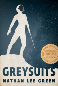 Greysuits by Nathan Lee Green. LibraryJournal SELF-e Selection.